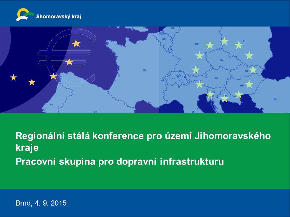 Regionální stálá konference pro území Jihomoravského kraje Pracovní skupina pro dopravní infrastrukturu Brno, 4.