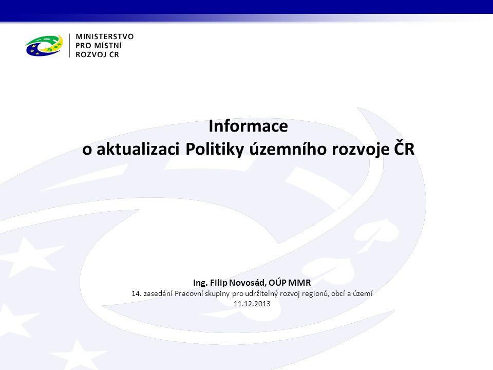 Informace o aktualizaci Politiky územního rozvoje ČR Ing.