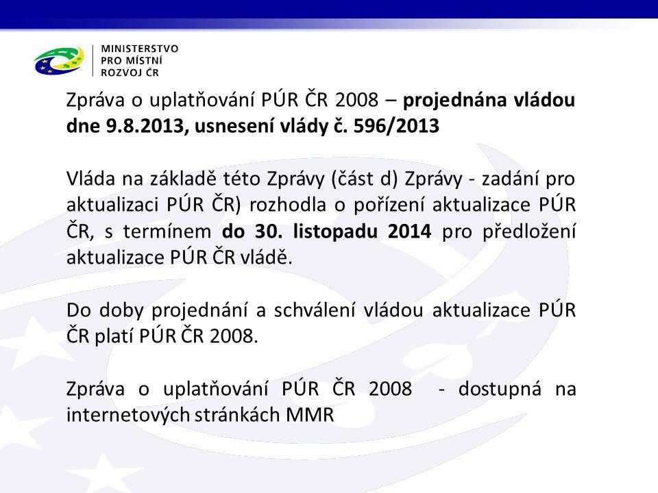 Zpráva o uplatňování PÚR ČR 2008 – projednána vládou dne 9.8.2013, usnesení vlády č.