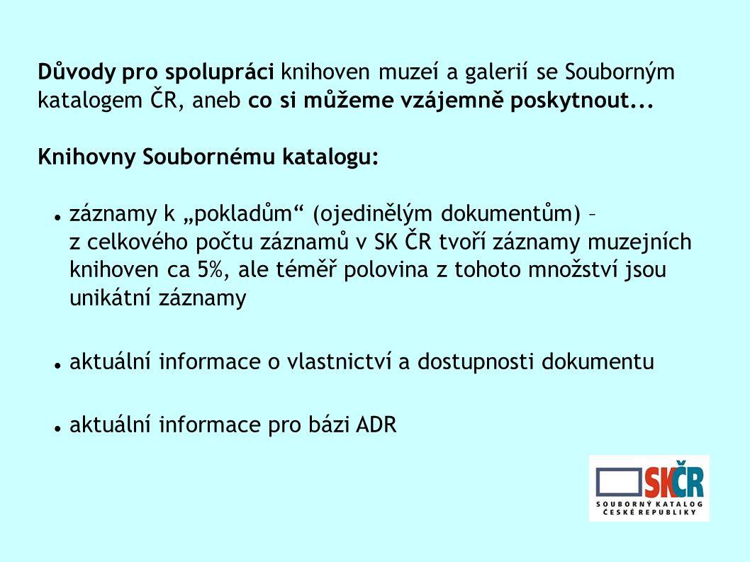 """SK ČR knihovnám: """"Zviditelnění (propojení záznamů do báze ADR)ADR informace o dostupnosti dokumentů včetně informace o zhotovených digitálních kopiiích (propojení s bází ADR + propojení do výpůjčního systému vlastníka dokumentu) interaktivní formuláře pro aktualizaci odběru přebírání záznamů (http://www.stk.cz/ZIG/TAB1_Z3950.html)http://www.stk.cz/ZIG/TAB1_Z3950.html při dodávání dat do SK ČR v elektronické podobě kontrolu formálně logických chyb a kontrolu na UNIMARC, MARC21UNIMARCMARC21 školení pro knihovny (AACR2, školení na konkrétních pracovištích o spolupráci se SK ČR a používání formulářů) smluvní podchycení spolupráce"""