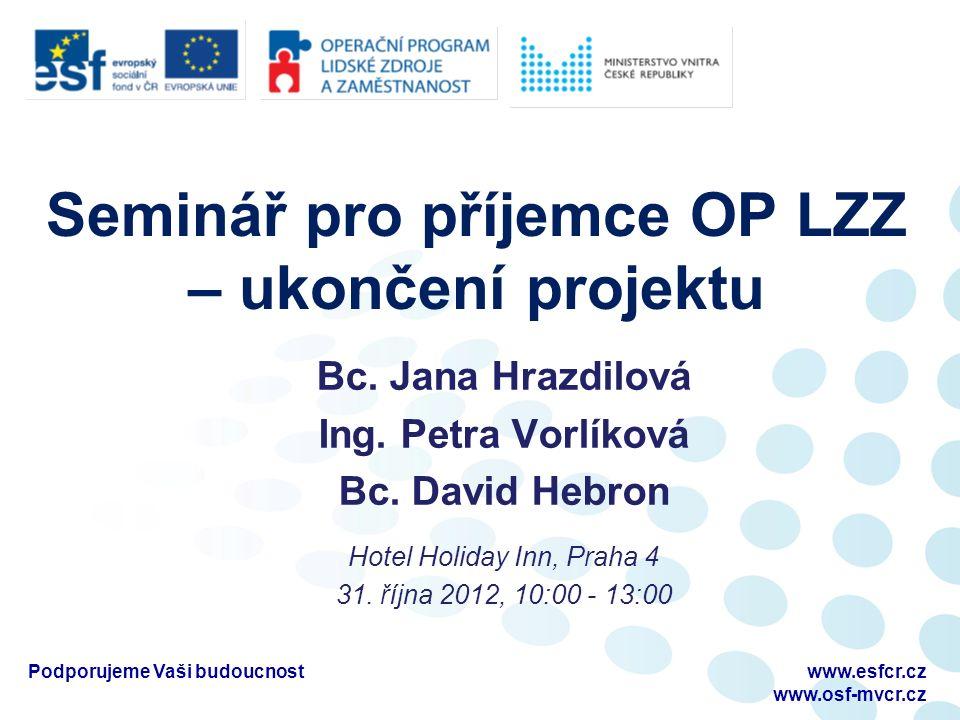 Seminář pro příjemce OP LZZ – ukončení projektu Hotel Holiday Inn, Praha 4 31.