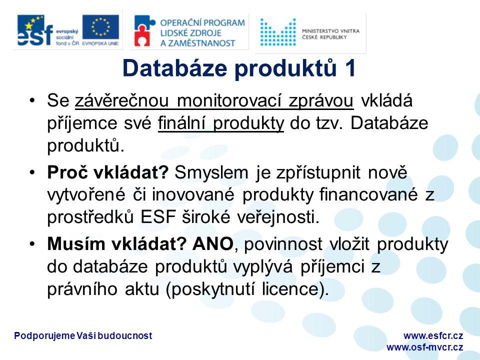 Databáze produktů 1 Se závěrečnou monitorovací zprávou vkládá příjemce své finální produkty do tzv.