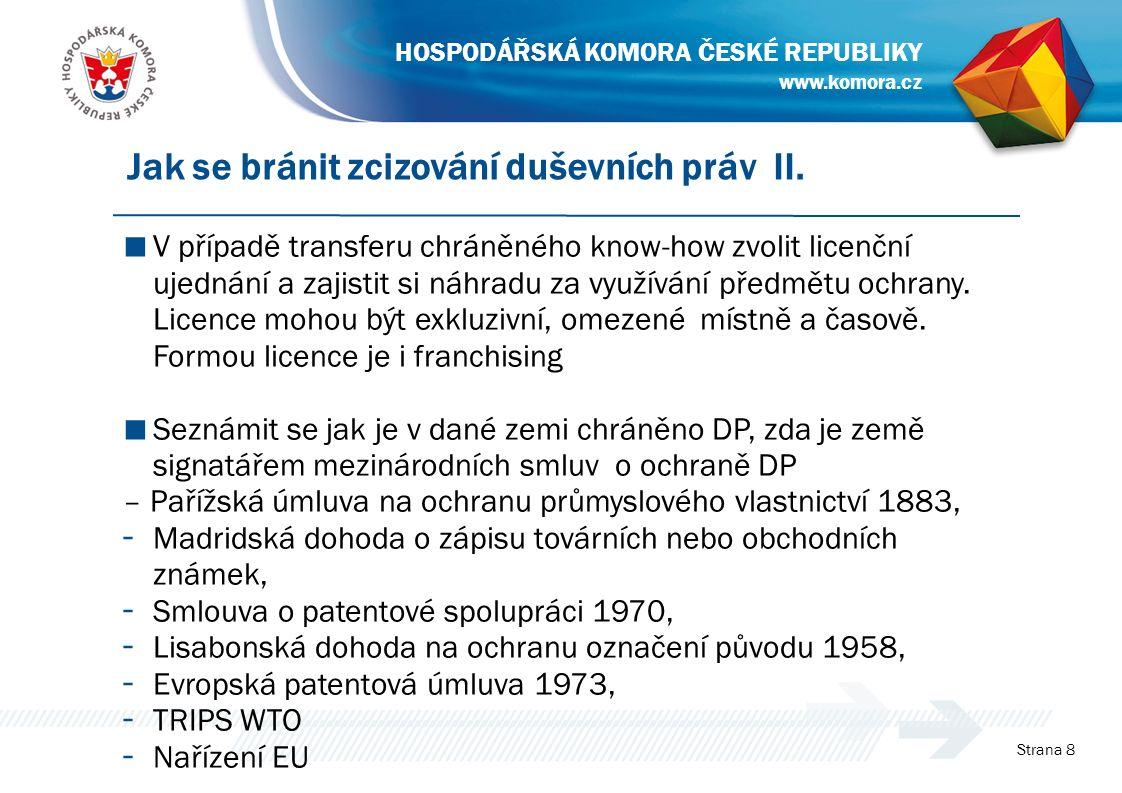 ■ V případě transferu chráněného know-how zvolit licenční ujednání a zajistit si náhradu za využívání předmětu ochrany.