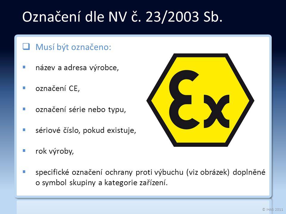 © IHAS 2011  ČSN EN 60079-15 ed.3 Výbušné atmosféry - Část 15: Zařízení chráněné typem ochrany n Typy ochran el.