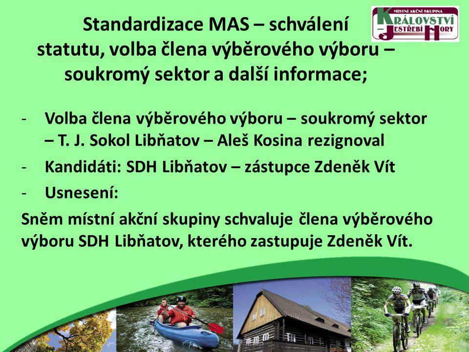 Standardizace MAS – schválení statutu, volba člena výběrového výboru – soukromý sektor a další informace; -Volba člena výběrového výboru – soukromý se