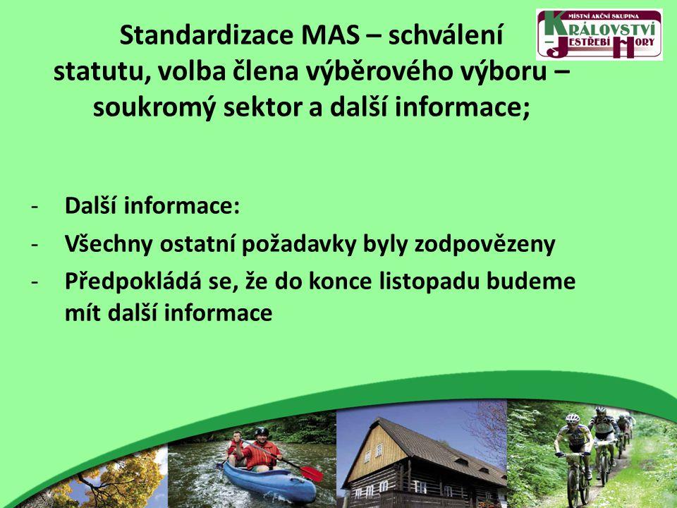 Standardizace MAS – schválení statutu, volba člena výběrového výboru – soukromý sektor a další informace; -Další informace: -Všechny ostatní požadavky