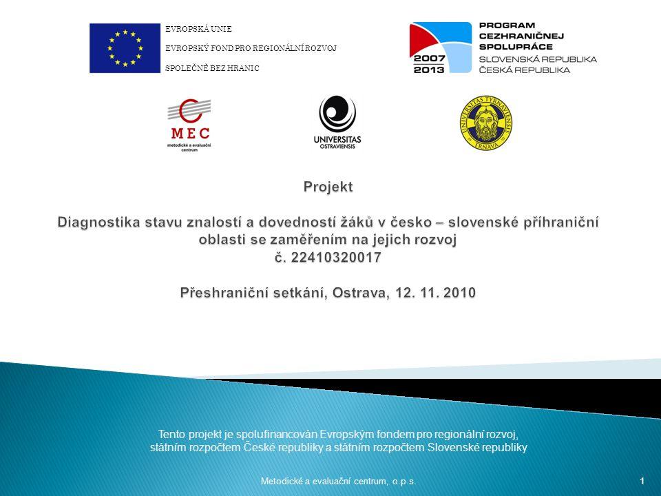 Tento projekt je spolufinancován Evropským fondem pro regionální rozvoj, státním rozpočtem České republiky a státním rozpočtem Slovenské republiky Metodické a evaluační centrum, o.p.s.