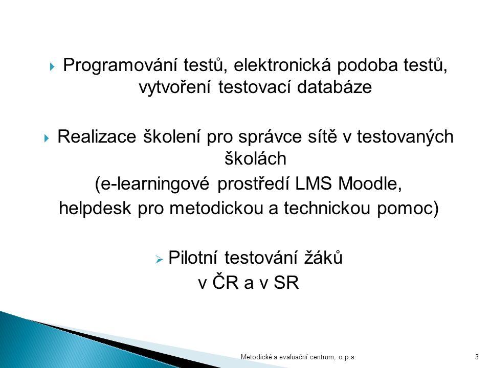  Programování testů, elektronická podoba testů, vytvoření testovací databáze  Realizace školení pro správce sítě v testovaných školách (e-learningov