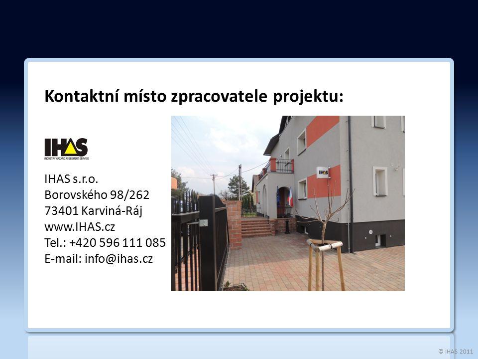 © IHAS 2011 Kontaktní místo zpracovatele projektu: IHAS s.r.o.