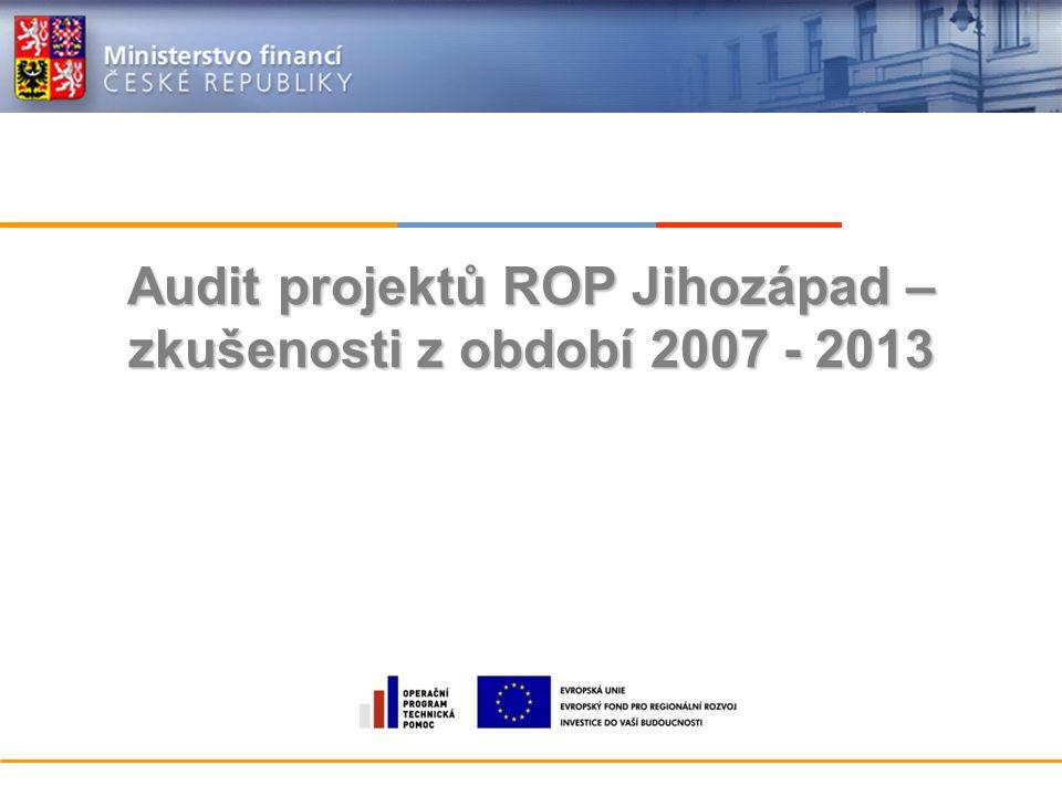 Audit projektů ROP Jihozápad – zkušenosti z období 2007 - 2013
