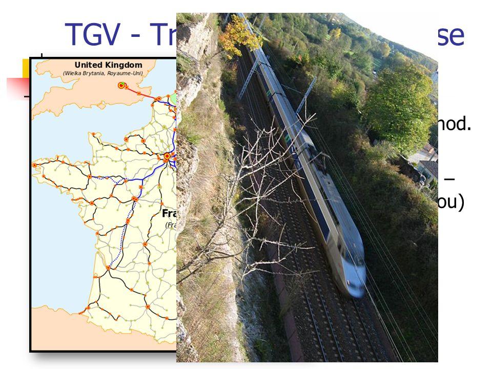 TGV - Trains à Grande Vitesse nejrychlejší rychlovlak na světě – až 500 km/hod.