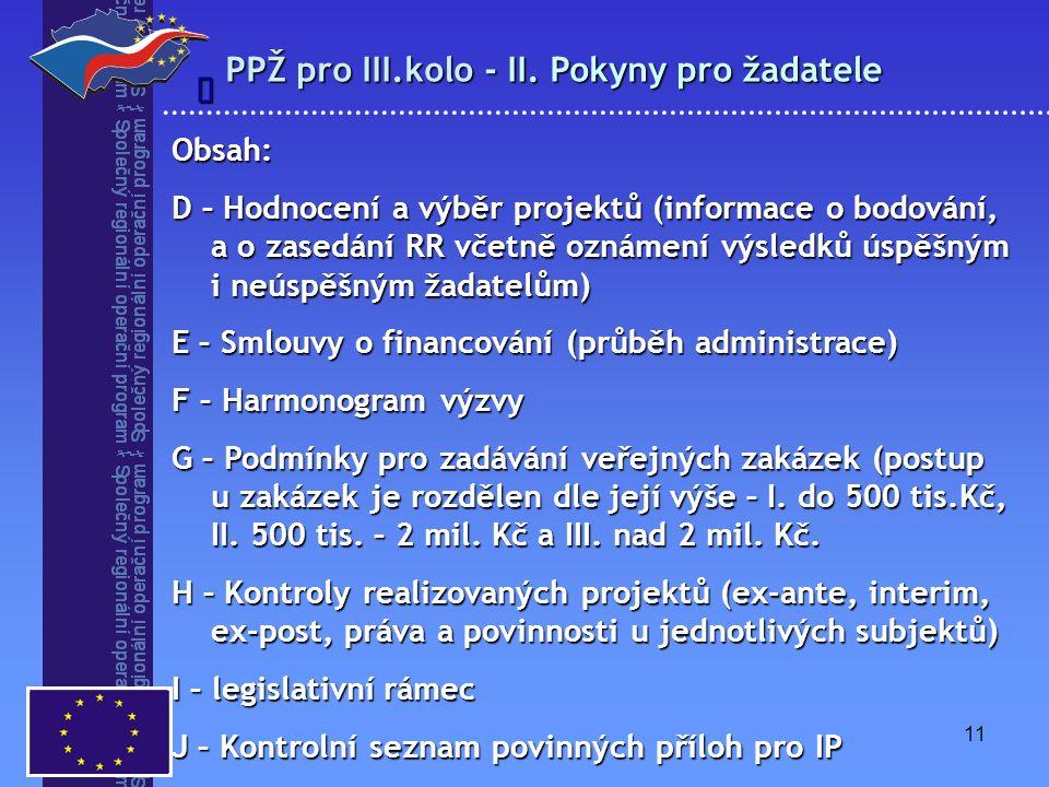 11 PPŽ pro III.kolo - II. Pokyny pro žadatele  Obsah: D – Hodnocení a výběr projektů (informace o bodování, a o zasedání RR včetně oznámení výsledků