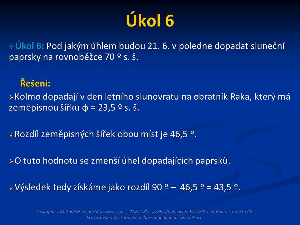 Úkol 6  Úkol 6: Pod jakým úhlem budou 21. 6.
