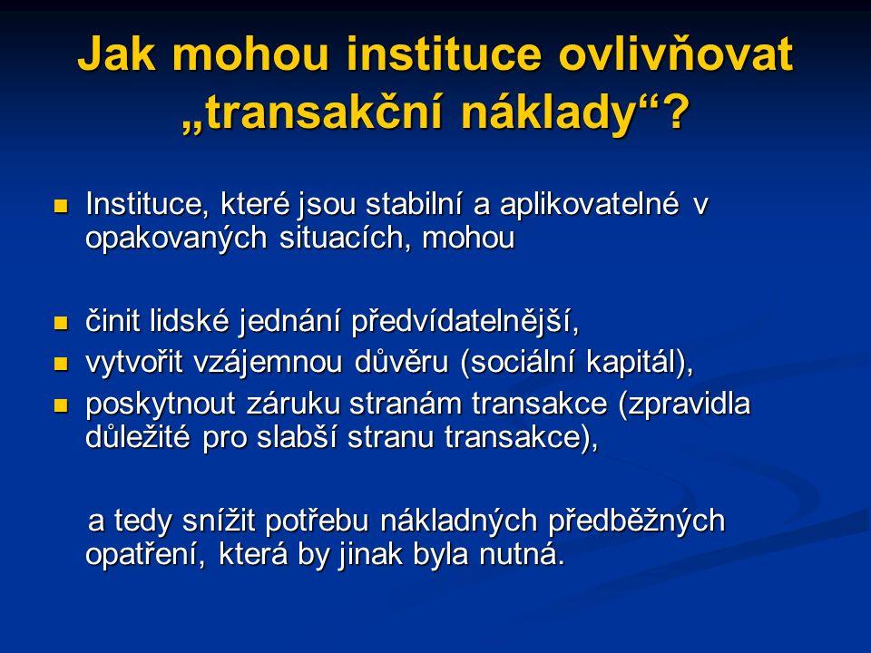 """Jak mohou instituce ovlivňovat """"transakční náklady ."""