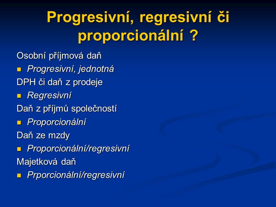 Progresivní, regresivní či proporcionální .