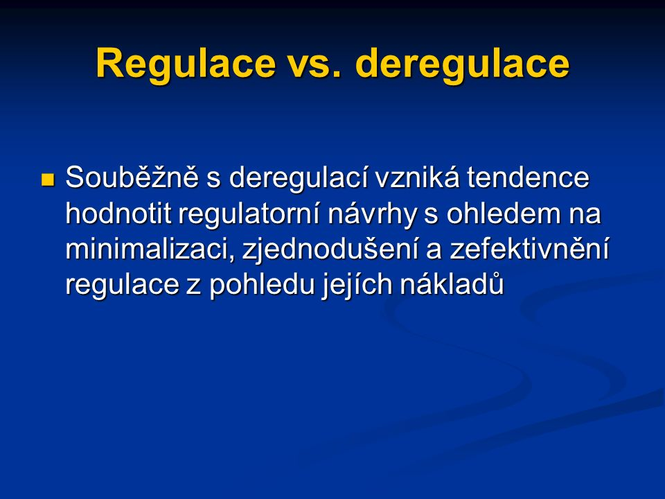 Regulace vs.