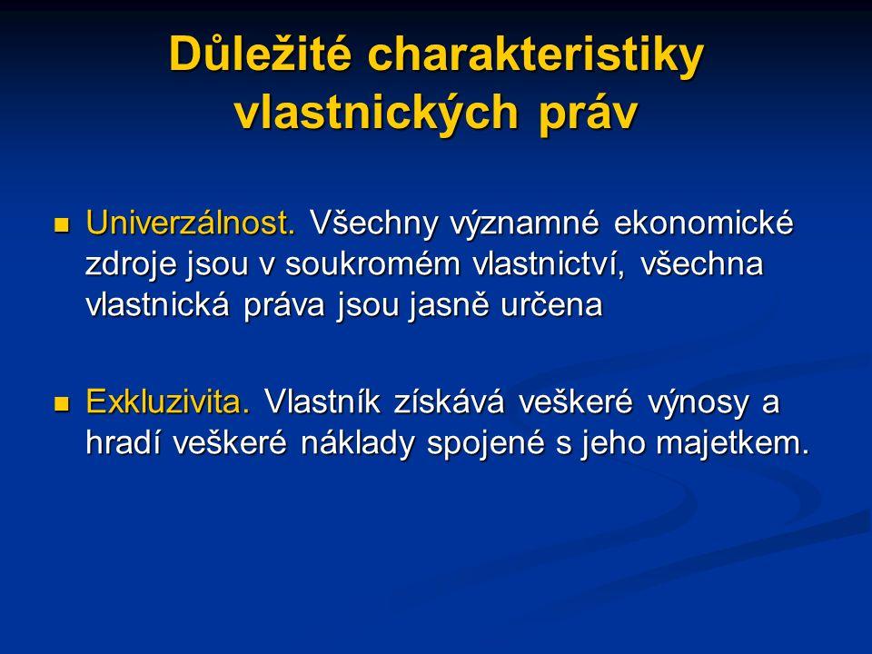 Důležité charakteristiky vlastnických práv Univerzálnost.