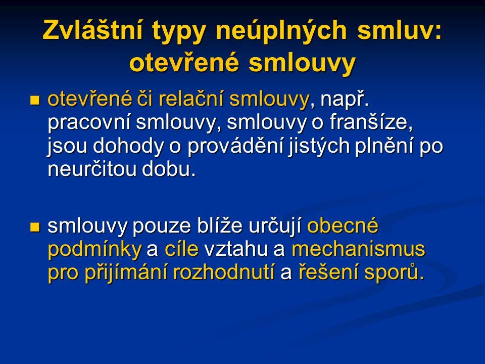 Zvláštní typy neúplných smluv: otevřené smlouvy otevřené či relační smlouvy, např.