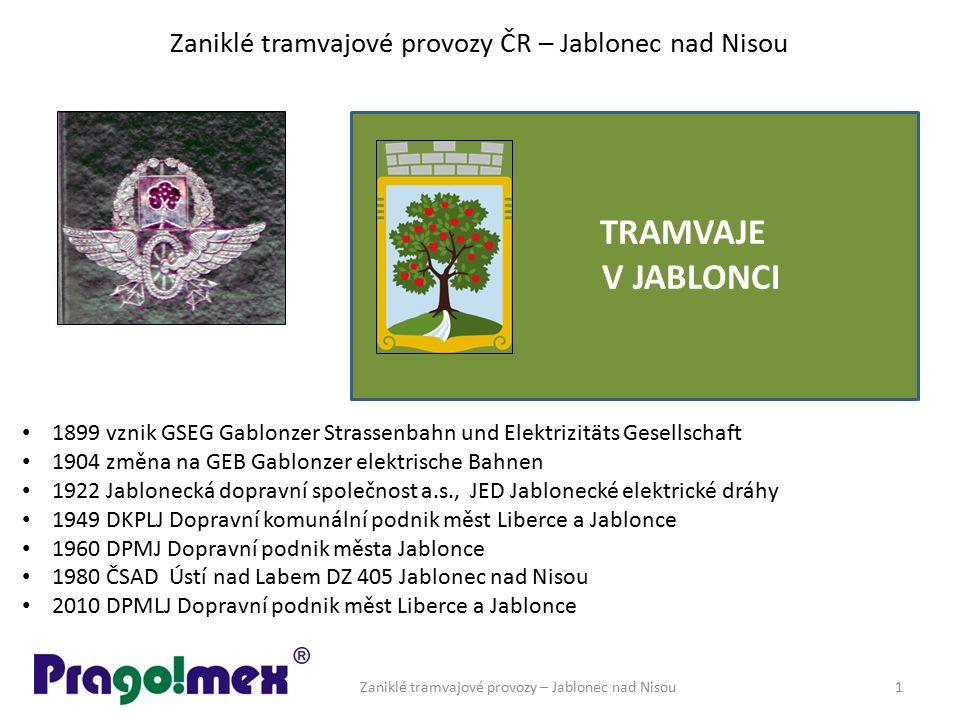 Zaniklé tramvajové provozy ČR – Jablonec nad Nisou Zaniklé tramvajové provozy – Jablonec nad Nisou12 Vozový park Pouhý rok po zahájení provozu bylo v roce 1901 zakoupeno dalších 6 tramvají z Grazu.