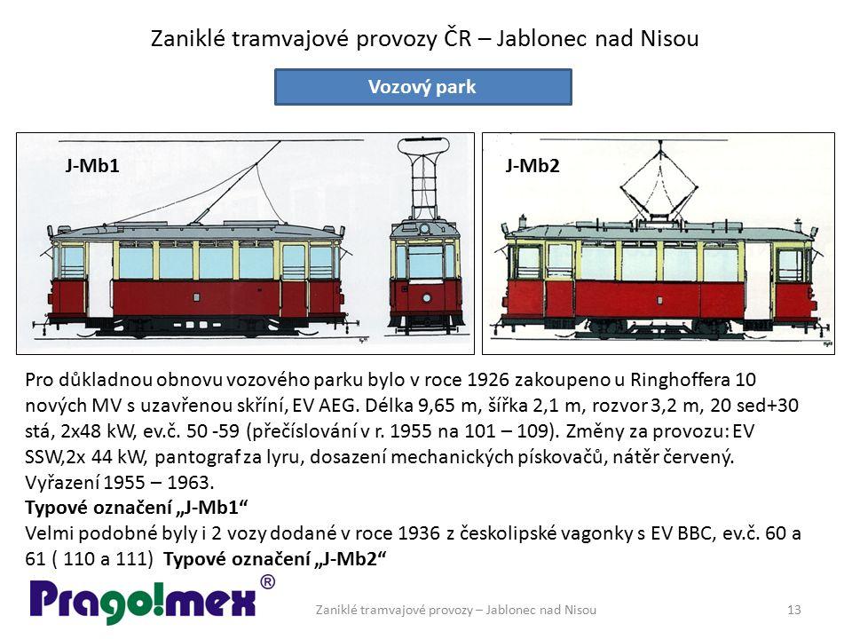 Zaniklé tramvajové provozy ČR – Jablonec nad Nisou Zaniklé tramvajové provozy – Jablonec nad Nisou13 Vozový park Pro důkladnou obnovu vozového parku b