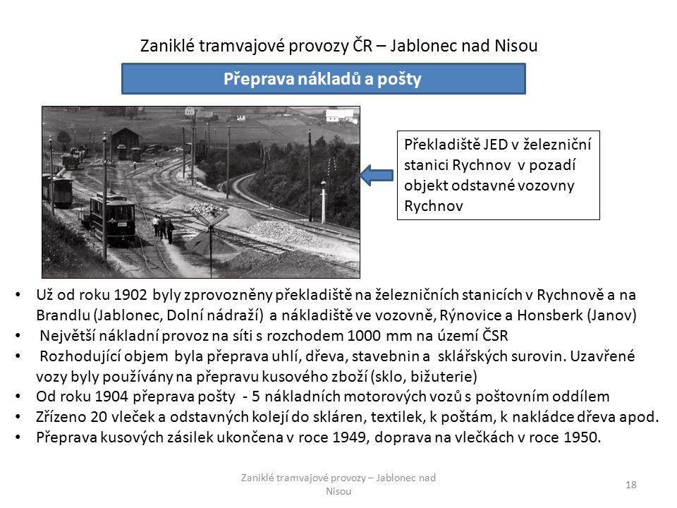 Zaniklé tramvajové provozy ČR – Jablonec nad Nisou Zaniklé tramvajové provozy – Jablonec nad Nisou 18 Přeprava nákladů a pošty Už od roku 1902 byly zp