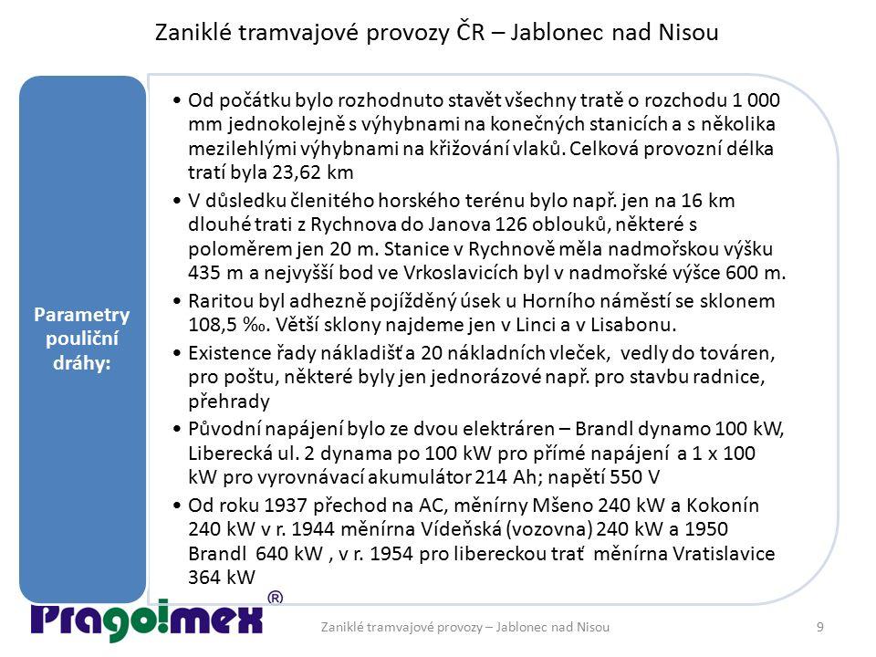 Zaniklé tramvajové provozy ČR – Jablonec nad Nisou Od počátku bylo rozhodnuto stavět všechny tratě o rozchodu 1 000 mm jednokolejně s výhybnami na kon
