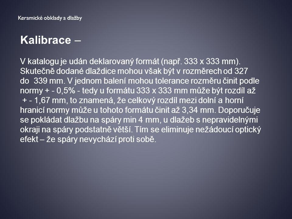 Keramické obklady a dlažby Kalibrace – V katalogu je udán deklarovaný formát (např.