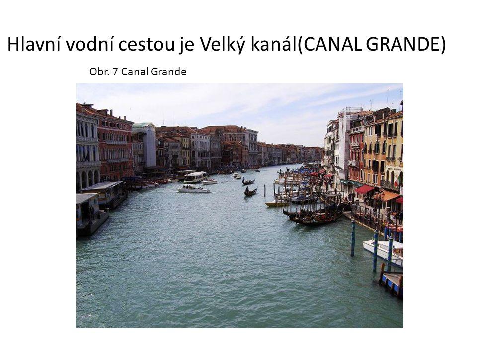 Hlavní vodní cestou je Velký kanál(CANAL GRANDE) Obr. 7 Canal Grande