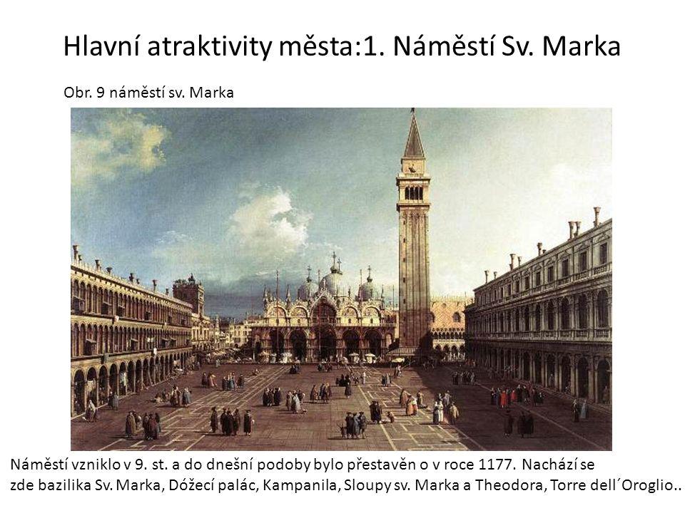 Hlavní atraktivity města:1. Náměstí Sv. Marka Náměstí vzniklo v 9. st. a do dnešní podoby bylo přestavěn o v roce 1177. Nachází se zde bazilika Sv. Ma