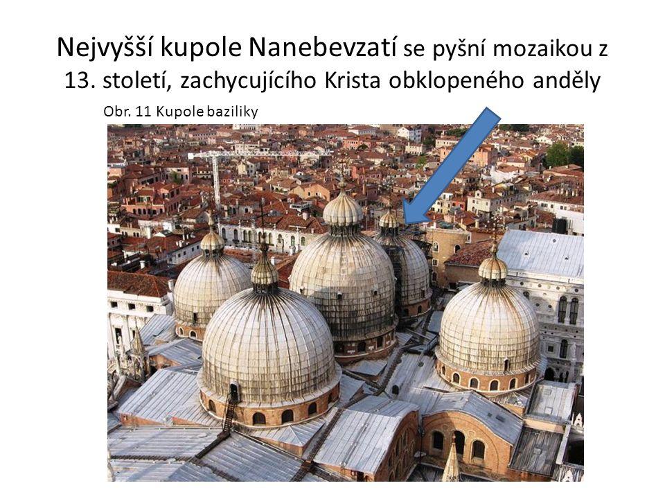 Nejvyšší kupole Nanebevzatí se pyšní mozaikou z 13. století, zachycujícího Krista obklopeného anděly Obr. 11 Kupole baziliky