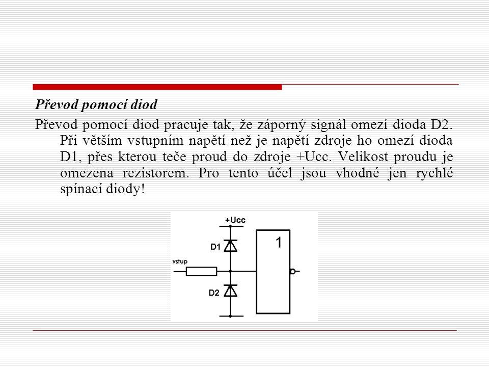 Převod pomocí diod Převod pomocí diod pracuje tak, že záporný signál omezí dioda D2.