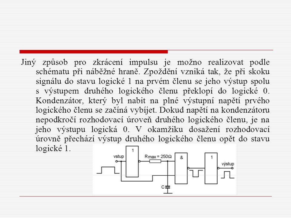 Jiný způsob pro zkrácení impulsu je možno realizovat podle schématu při náběžné hraně.