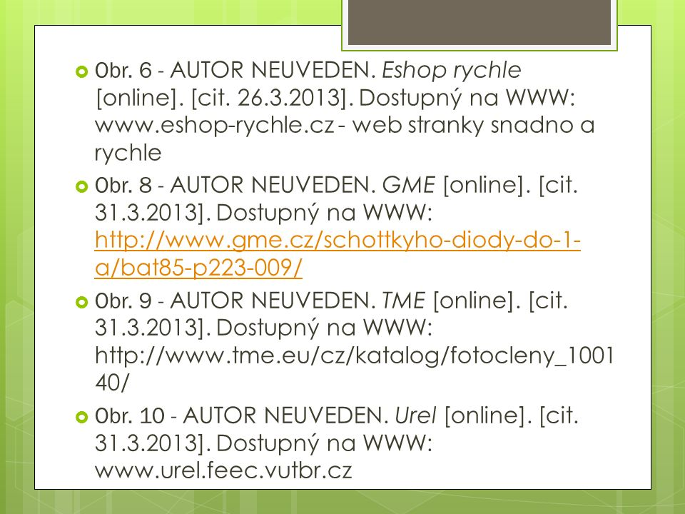  Obr. 6 - AUTOR NEUVEDEN. Eshop rychle [online]. [cit. 26.3.2013]. Dostupný na WWW: www.eshop-rychle.cz - web stranky snadno a rychle  Obr. 8 - AUTO