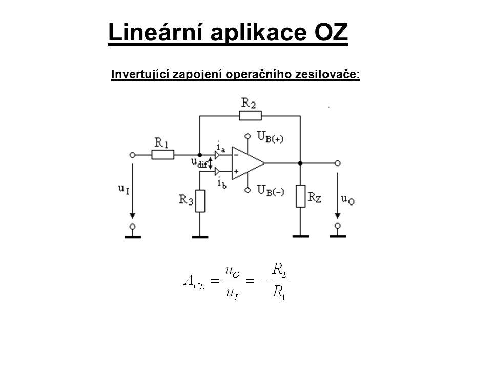 Lineární aplikace OZ Invertující zapojení operačního zesilovače: