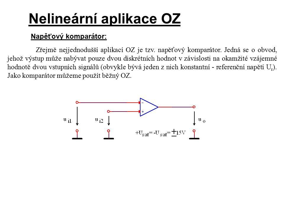 Nelineární aplikace OZ Napěťový komparátor: Zřejmě nejjednodušší aplikací OZ je tzv. napěťový komparátor. Jedná se o obvod, jehož výstup může nabývat