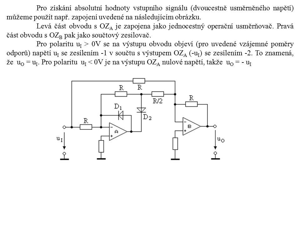 Pro získání absolutní hodnoty vstupního signálu (dvoucestně usměrněného napětí) můžeme použít např. zapojení uvedené na následujícím obrázku. Levá čás