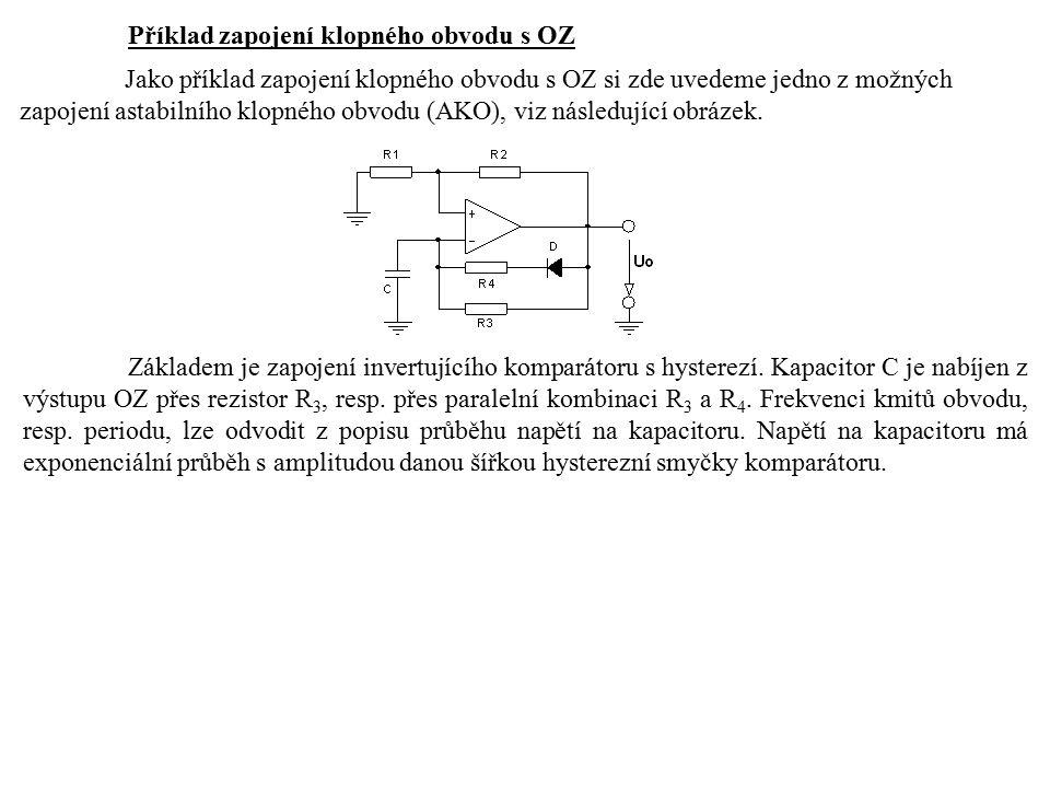 Příklad zapojení klopného obvodu s OZ Jako příklad zapojení klopného obvodu s OZ si zde uvedeme jedno z možných zapojení astabilního klopného obvodu (