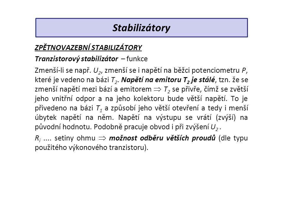 ZPĚTNOVAZEBNÍ STABILIZÁTORY Tranzistorový stabilizátor – funkce Zmenší-li se např.