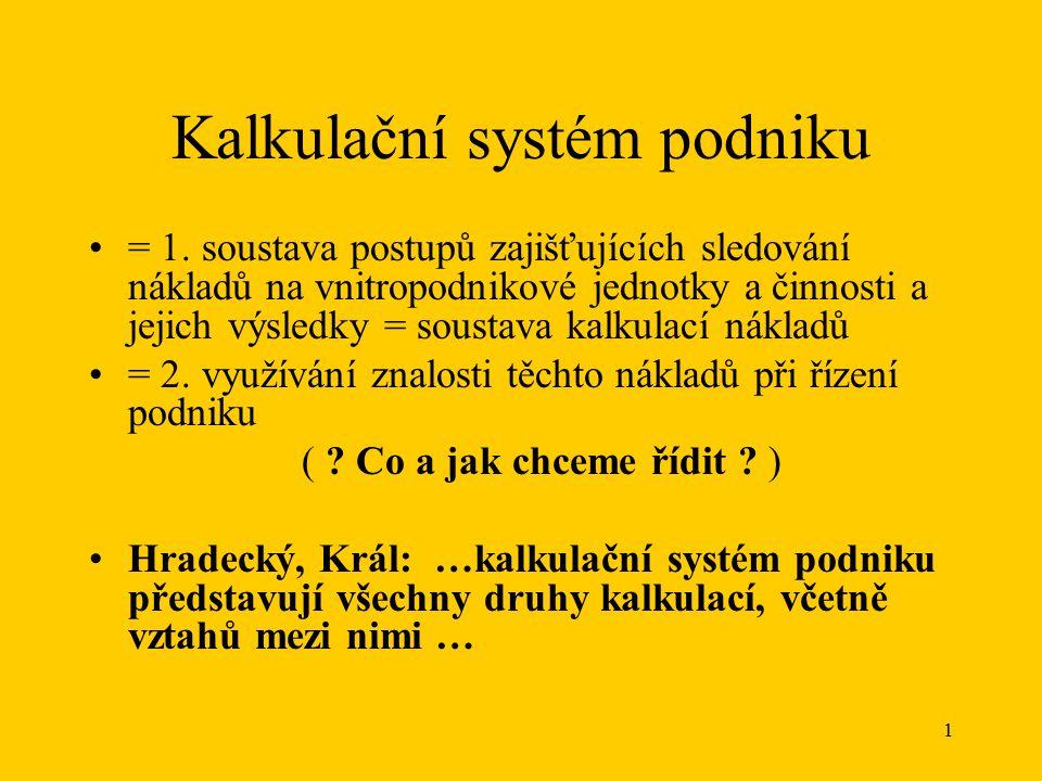 1 Kalkulační systém podniku = 1.