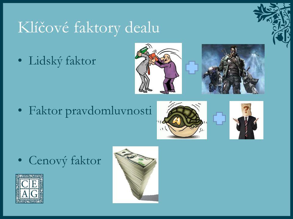 Klíčové faktory dealu Lidský faktor Faktor pravdomluvnosti Cenový faktor