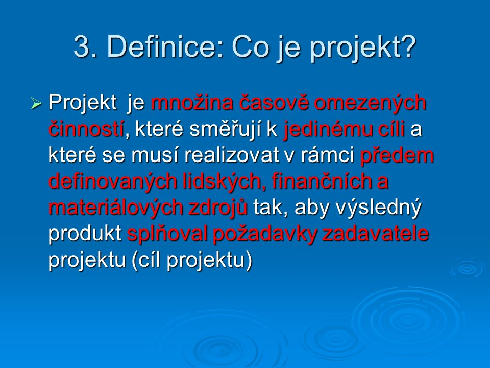 3. Definice: Co je projekt.