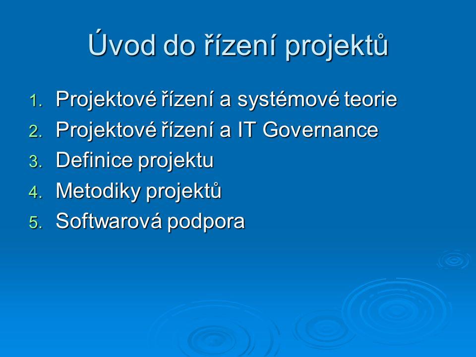 Úvod do řízení projektů 1. Projektové řízení a systémové teorie 2.