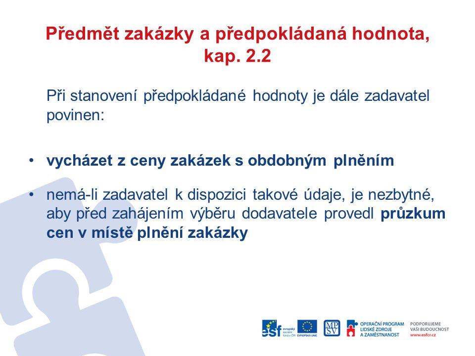 Předmět zakázky a předpokládaná hodnota, kap. 2.2 Při stanovení předpokládané hodnoty je dále zadavatel povinen: vycházet z ceny zakázek s obdobným pl