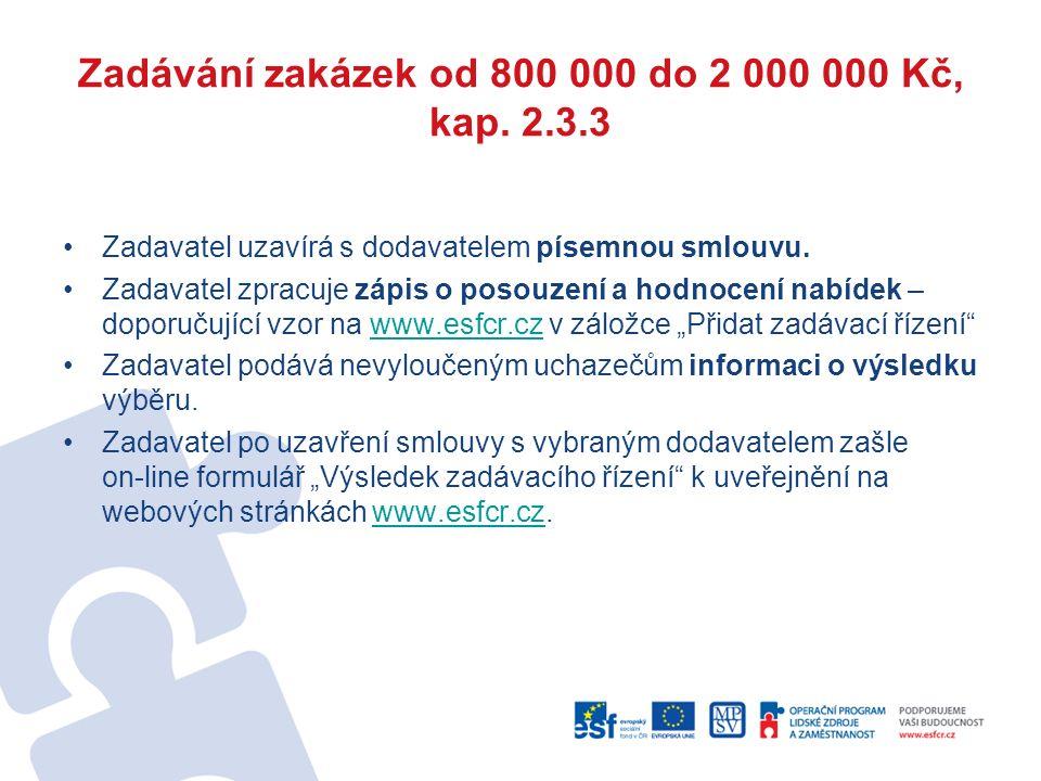 Zadávání zakázek od 800 000 do 2 000 000 Kč, kap. 2.3.3 Zadavatel uzavírá s dodavatelem písemnou smlouvu. Zadavatel zpracuje zápis o posouzení a hodno