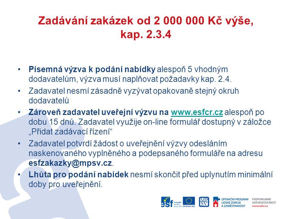 Zadávání zakázek od 2 000 000 Kč výše, kap. 2.3.4 Písemná výzva k podání nabídky alespoň 5 vhodným dodavatelům, výzva musí naplňovat požadavky kap. 2.