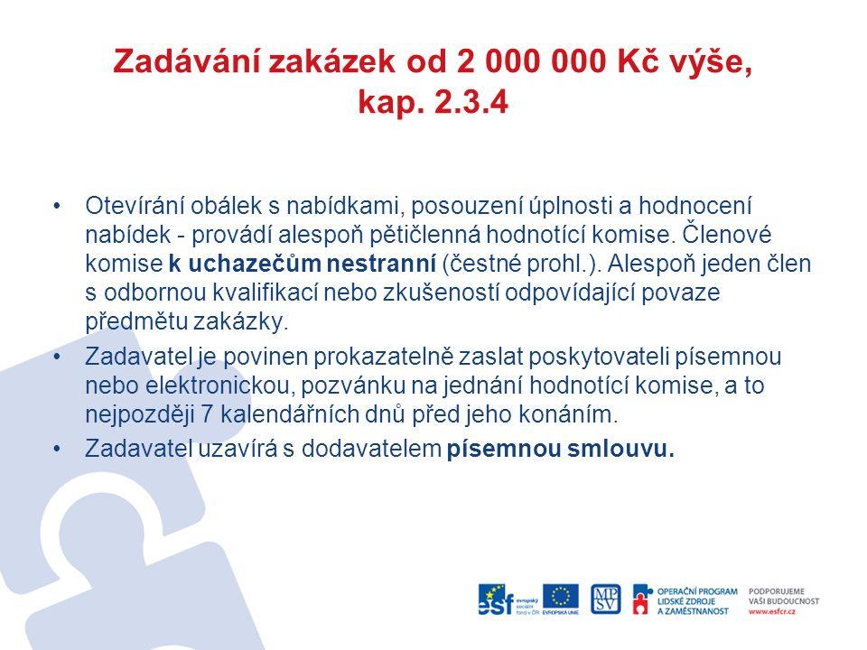 Zadávání zakázek od 2 000 000 Kč výše, kap. 2.3.4 Otevírání obálek s nabídkami, posouzení úplnosti a hodnocení nabídek - provádí alespoň pětičlenná ho