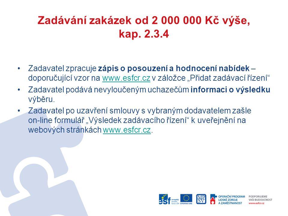 Zadávání zakázek od 2 000 000 Kč výše, kap. 2.3.4 Zadavatel zpracuje zápis o posouzení a hodnocení nabídek – doporučující vzor na www.esfcr.cz v zálož