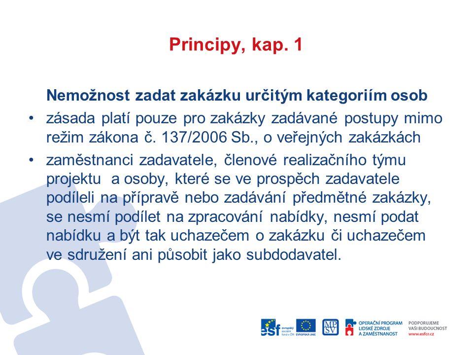 Principy, kap. 1 Nemožnost zadat zakázku určitým kategoriím osob zásada platí pouze pro zakázky zadávané postupy mimo režim zákona č. 137/2006 Sb., o
