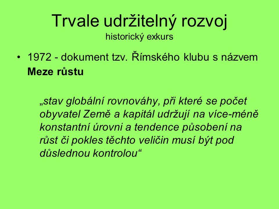 Trvale udržitelný rozvoj historický exkurs 1972 - dokument tzv.