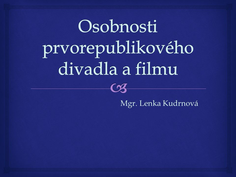   scenárista, herec, režisér a také vynálezce  prvním samostatným filmem byl němý - Drvoštěp - rok 1922, a v podstatě si vystačil se vším sám - napsal námět, hrál hlavní roli a režíroval  střídavě pracoval v Německu, Rakousku, Francii a Československu, známé jsou jeho němé filmy s Anny Ondrákovou  do dějin domácí kinematografie se zapsal jako režisér prvního českého kompletně ozvučeného filmu C.a k.